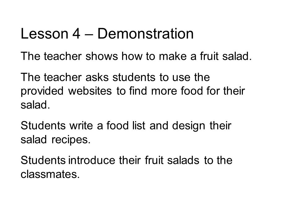 Lesson 4 – Demonstration The teacher shows how to make a fruit salad.