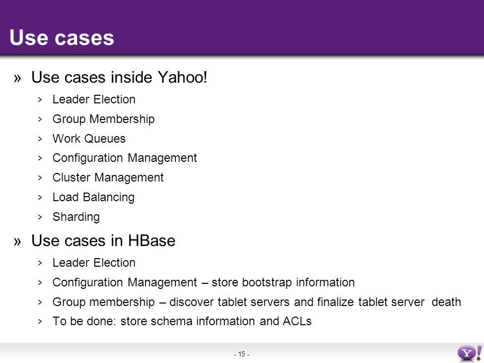 - 15 - Use cases »Use cases inside Yahoo.