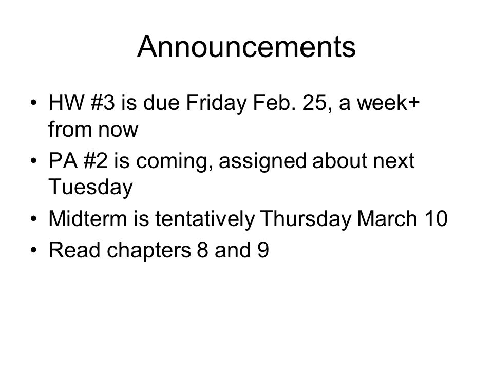 Announcements HW #3 is due Friday Feb.