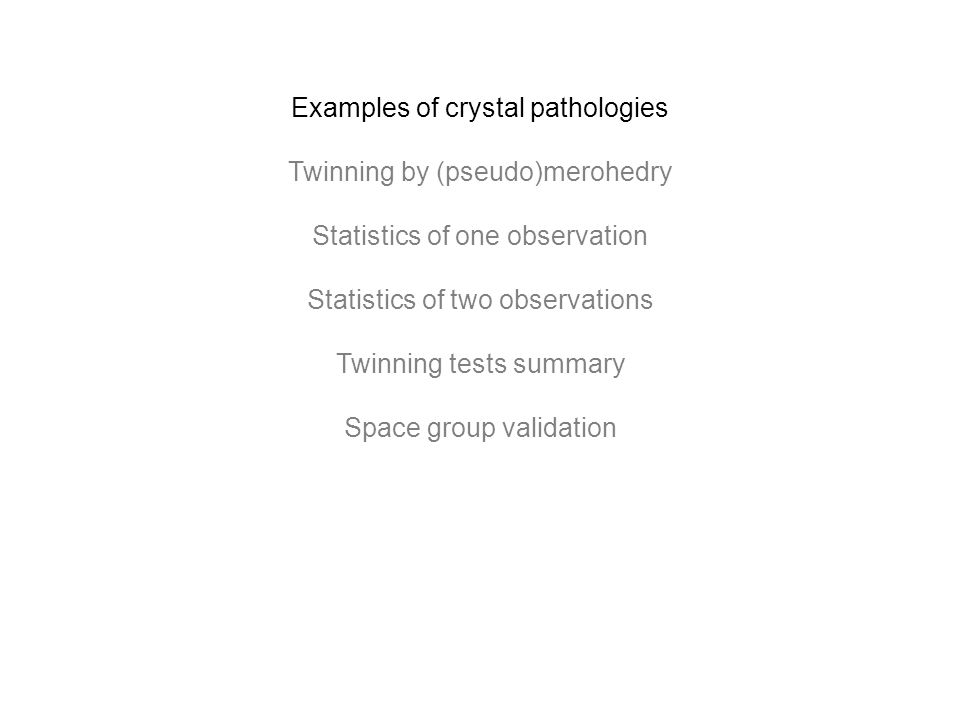 Spacegroup validation: step 2 2-axis2 1 -axis C2crystallographic crystallographic P2crystallographic NCS P2 1 NCS crystallographic