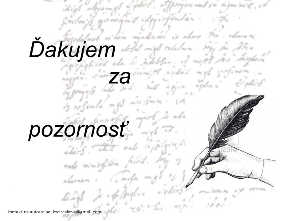 Ďakujem za pozornosť kontakt na autora: nel.kociscakova@gmail.com