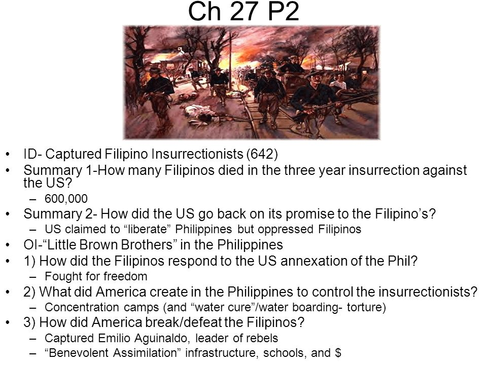 Ch 27 P2 ID- Captured Filipino Insurrectionists (642) Summary 1-How many Filipinos died in the three year insurrection against the US.