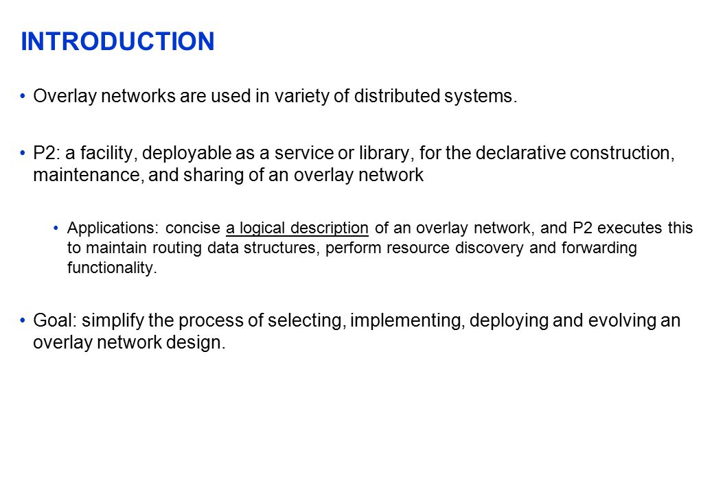 INTRODUCTION Overlay networks are used in variety of distributed systems.