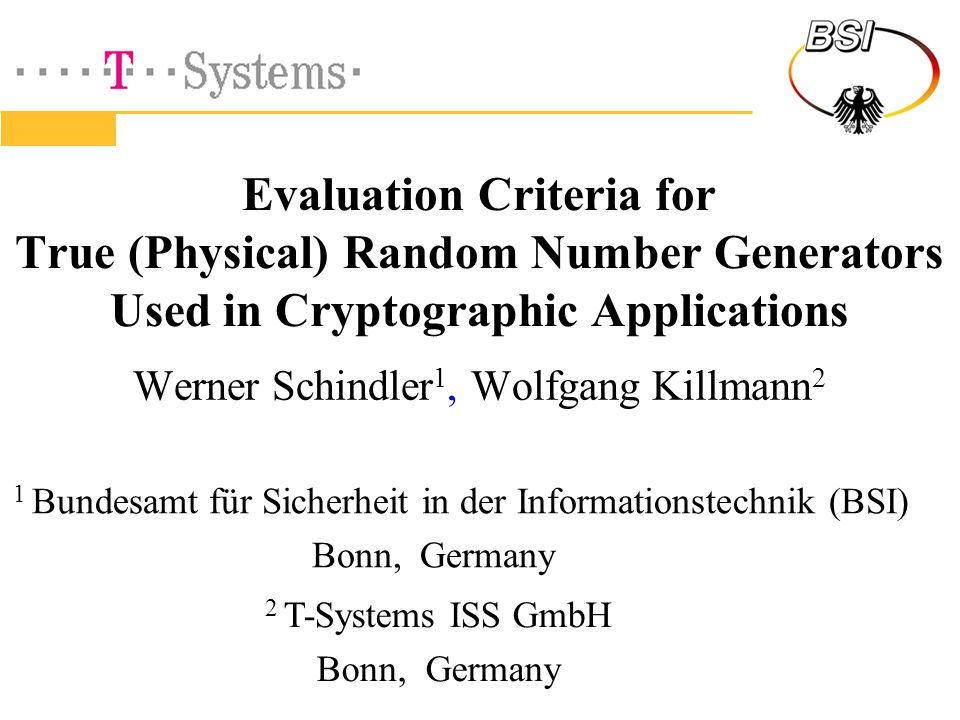 Random numbers in cryptographic applications - random session keys - RSA prime factors -...