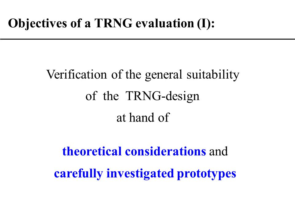 TRNGs in operation: General problems and risks - total breakdown of the noise source - tolerances of components - aging effects