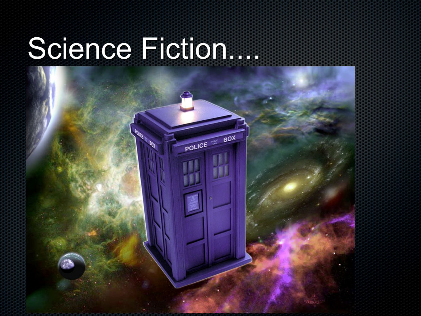 Science Fiction....