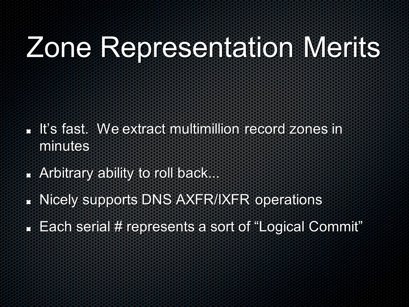 Zone Representation Merits It's fast.