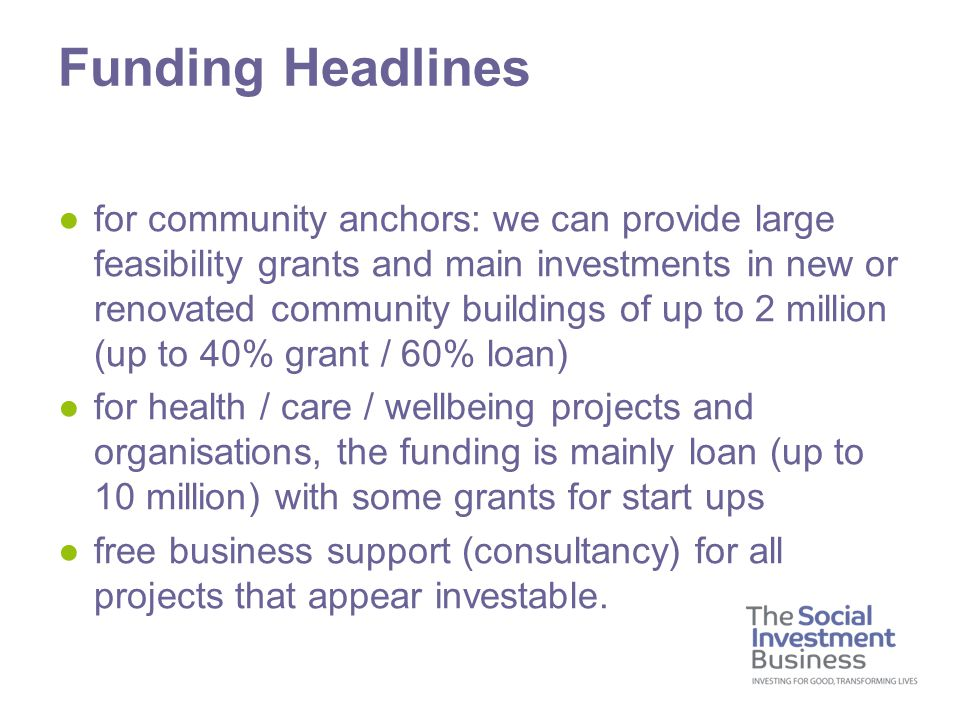 Examples of community anchor projects We can fund/invest in projects such as....