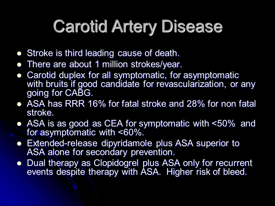 Carotid Artery Disease Stroke is third leading cause of death.