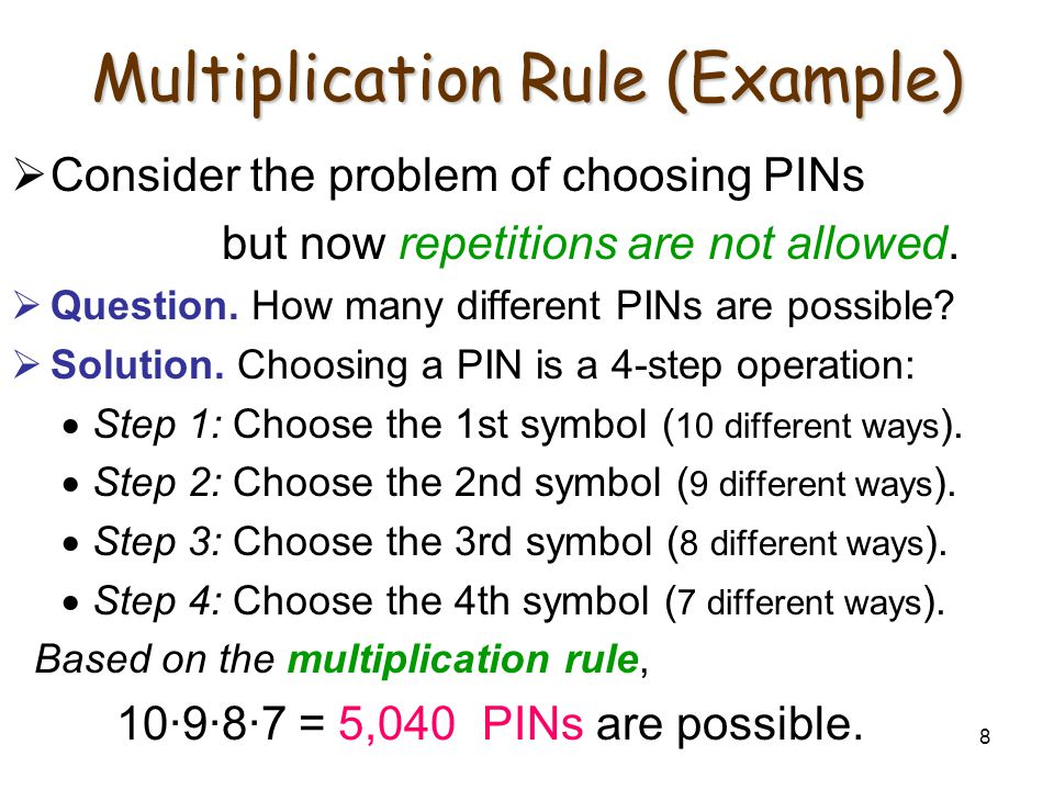 8 Multiplication Rule (Example)  Consider the problem of choosing PINs but now repetitions are not allowed.