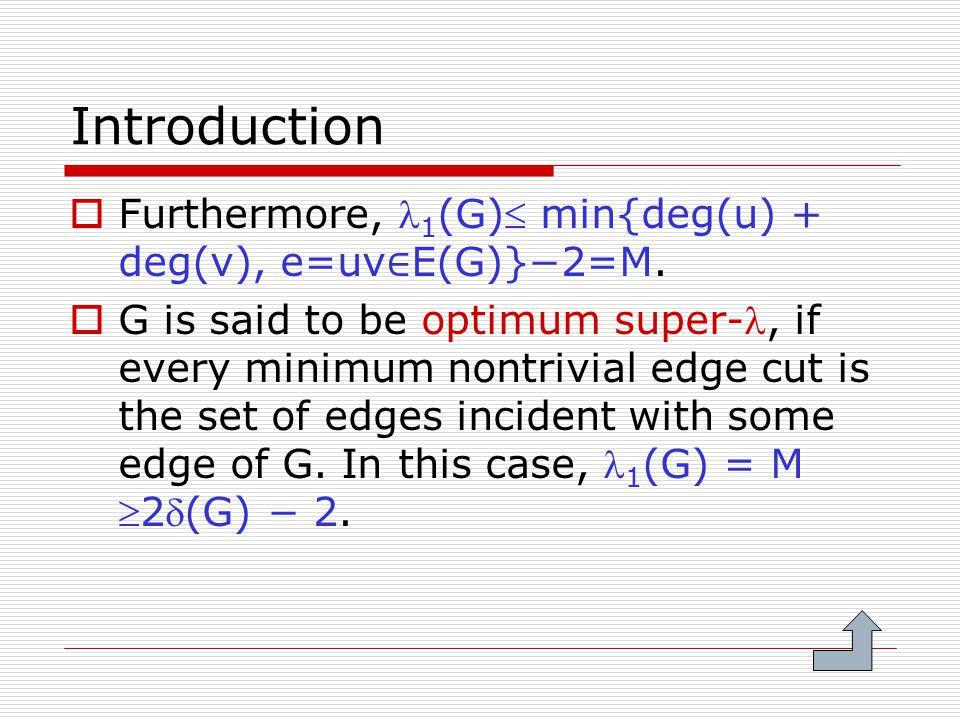 Introduction  Furthermore, 1 (G) min{deg(u) + deg(v), e=uv ∈ E(G)}−2=M.