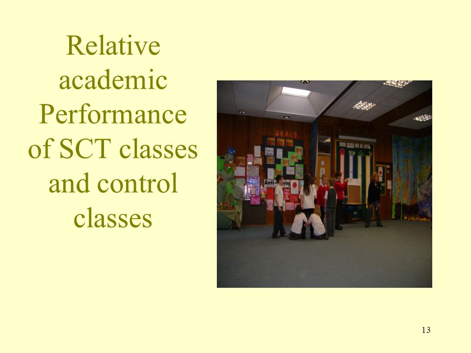 Relative academic Performance of SCT classes and control classes 13