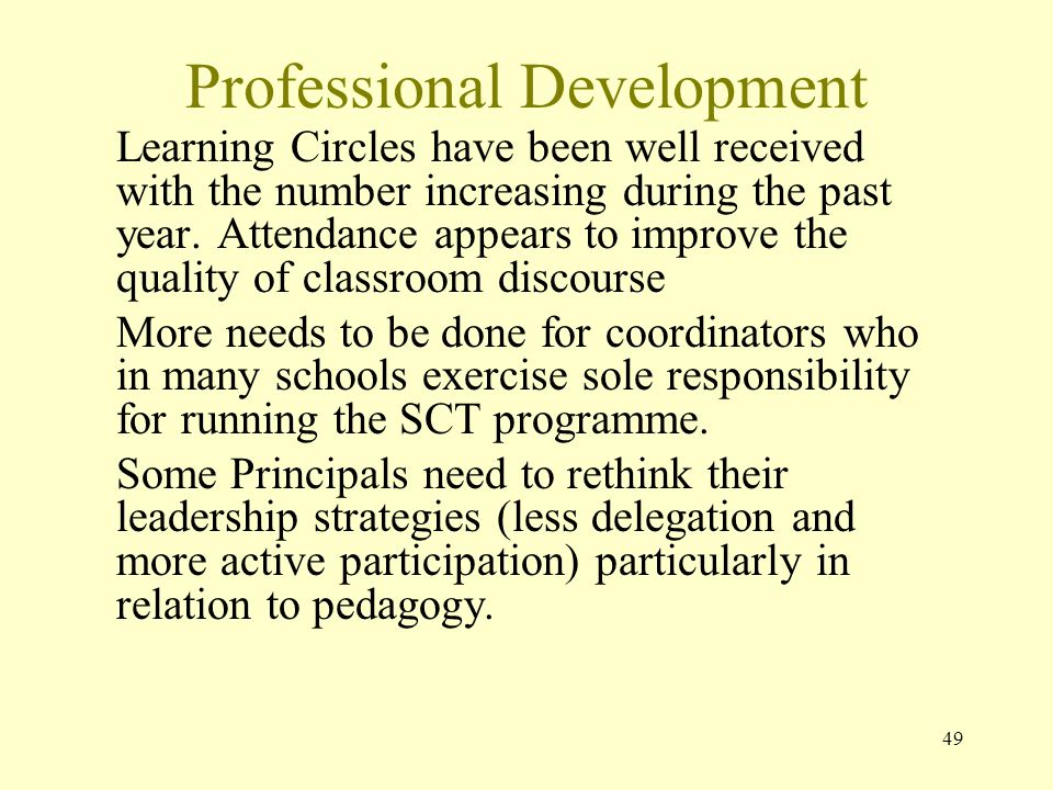 Professional Development Learning Circles have been well received with the number increasing during the past year.