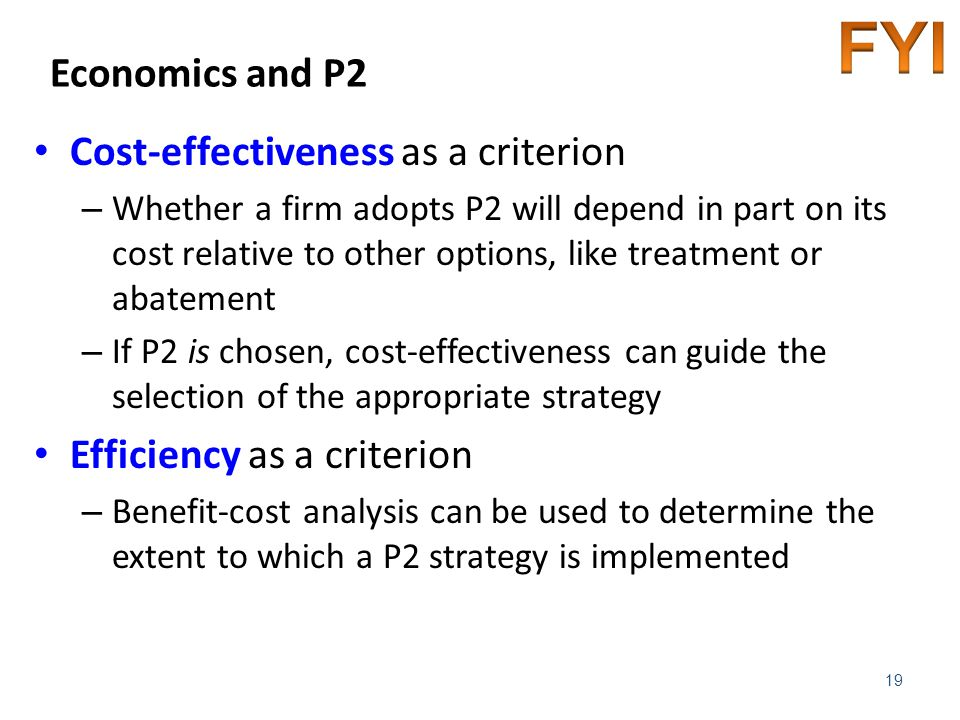 Economics and P2 Cost-effectiveness as a criterion – Whether a firm adopts P2 will depend in part on its cost relative to other options, like treatmen