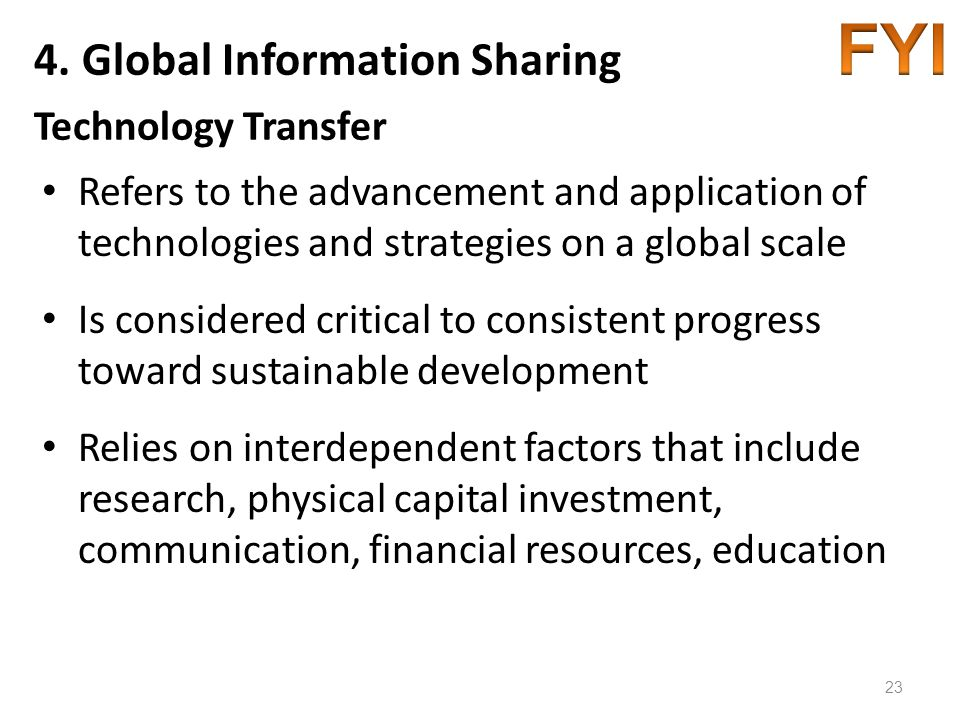 4. Global Information Sharing Technology Transfer Refers to the advancement and application of technologies and strategies on a global scale Is consid