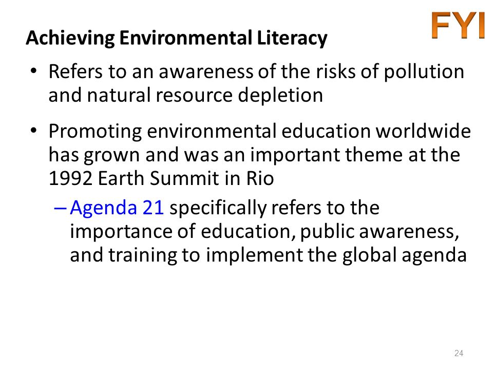 Achieving Environmental Literacy Refers to an awareness of the risks of pollution and natural resource depletion Promoting environmental education wor