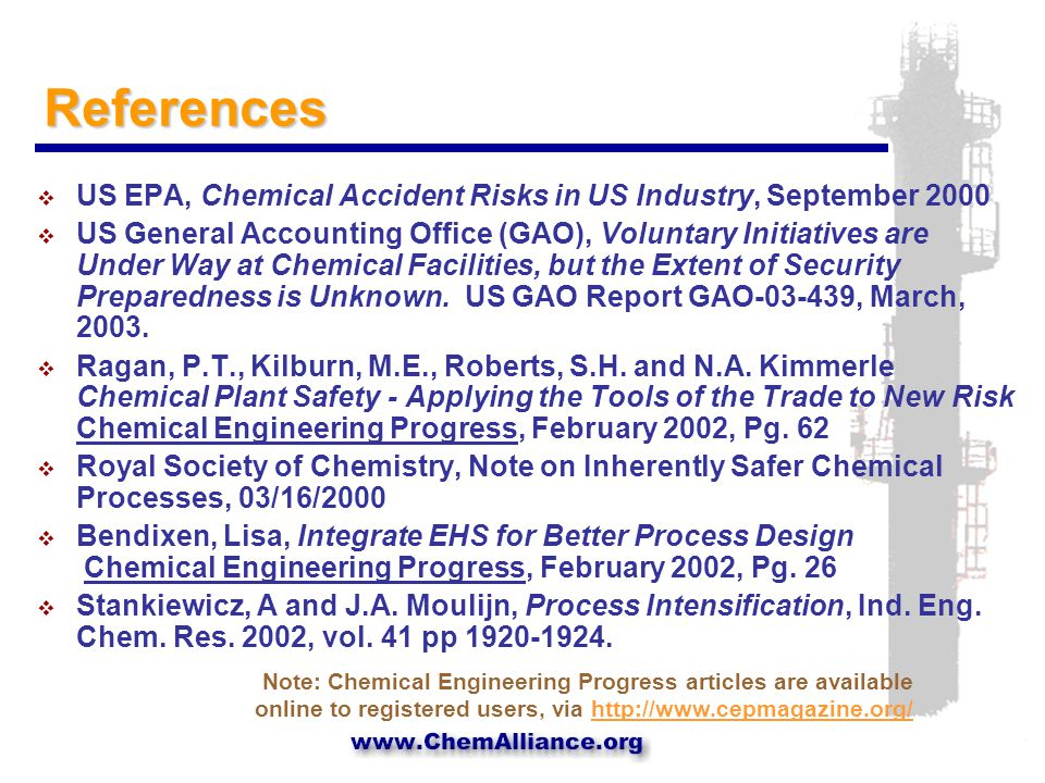 References  US EPA, Chemical Accident Risks in US Industry, September 2000  US General Accounting Office (GAO), Voluntary Initiatives are Under Way at Chemical Facilities, but the Extent of Security Preparedness is Unknown.