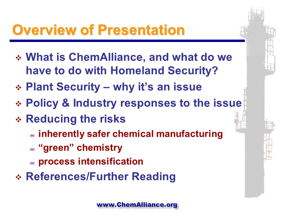 Overview of Presentation  What is ChemAlliance, and what do we have to do with Homeland Security.