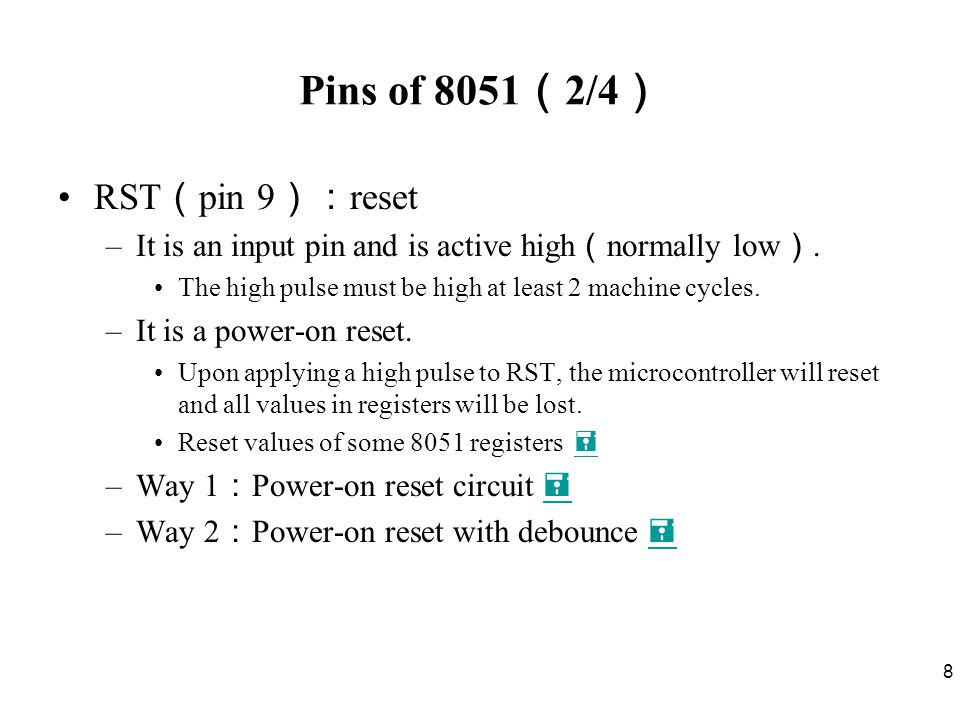 9 Pins of 8051 ( 3/4 ) /EA ( pin 31 ): external access –There is no on-chip ROM in 8031 and 8032.