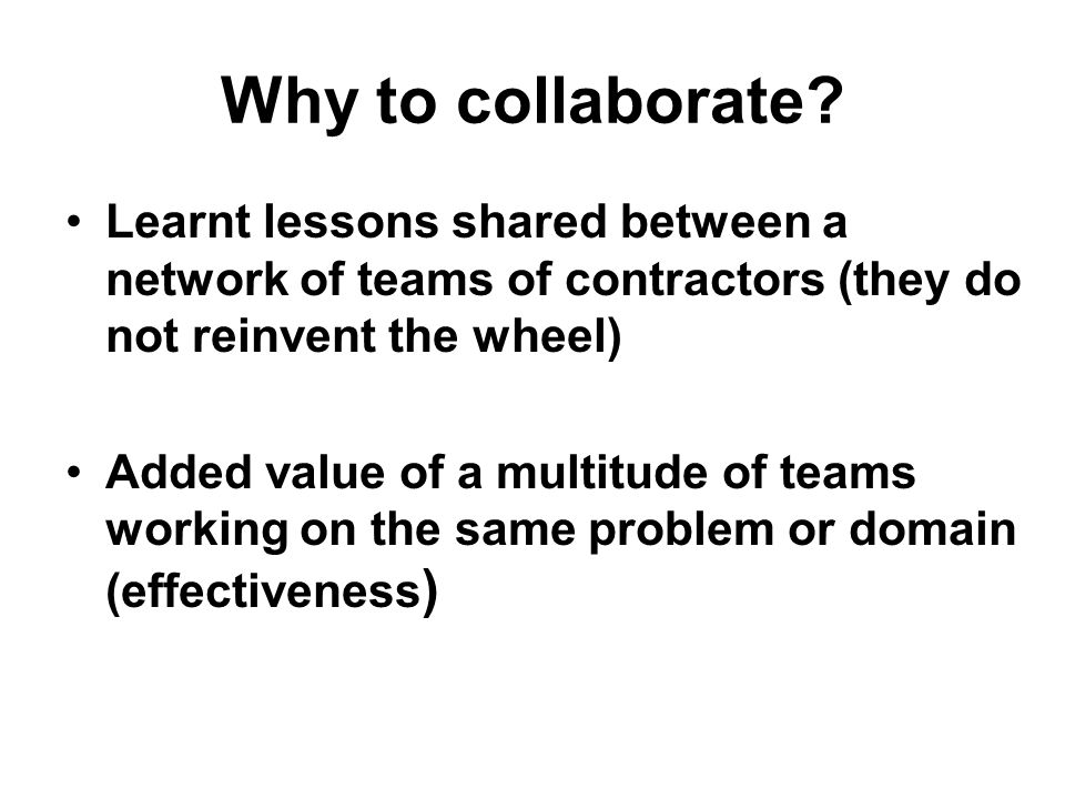 Why to collaborate.