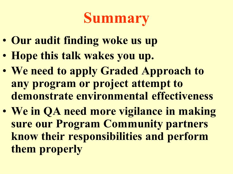 Summary Our audit finding woke us up Hope this talk wakes you up.