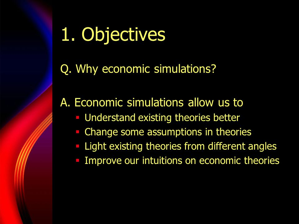 1.Objectives Our Targets Setup and compare models for: Notional Demand Driven Economies  The Walrasian Auctioneer Effective Demand Driven Economies  Triangular Trade To Show Simulations in Mathematica  Iterations  Modified assumptions in theories  Graphical interpretations