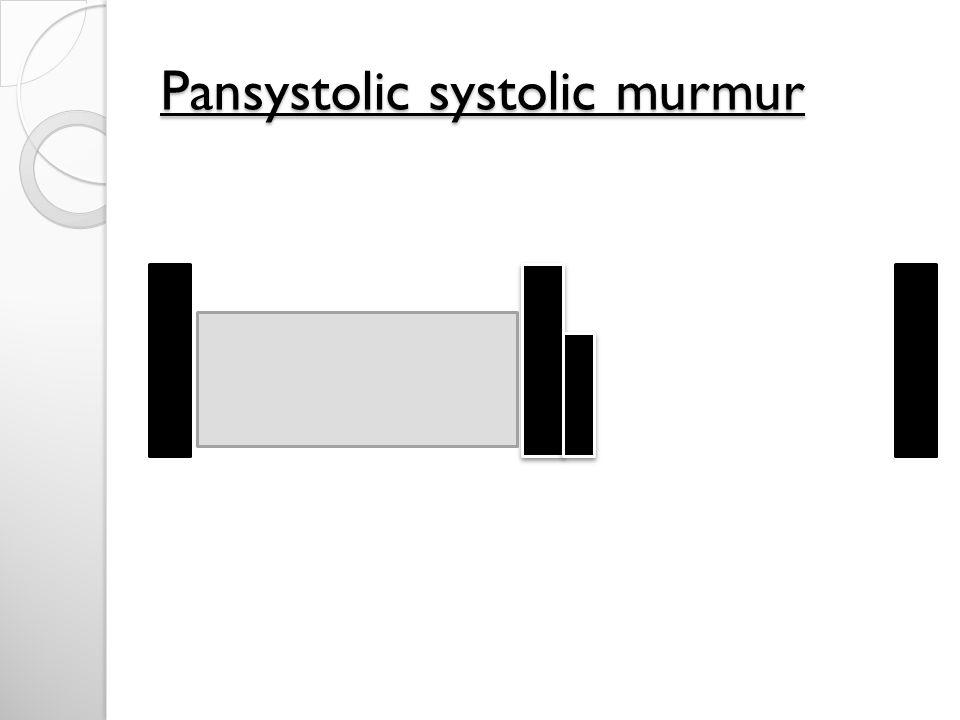 Pansystolic systolic murmur