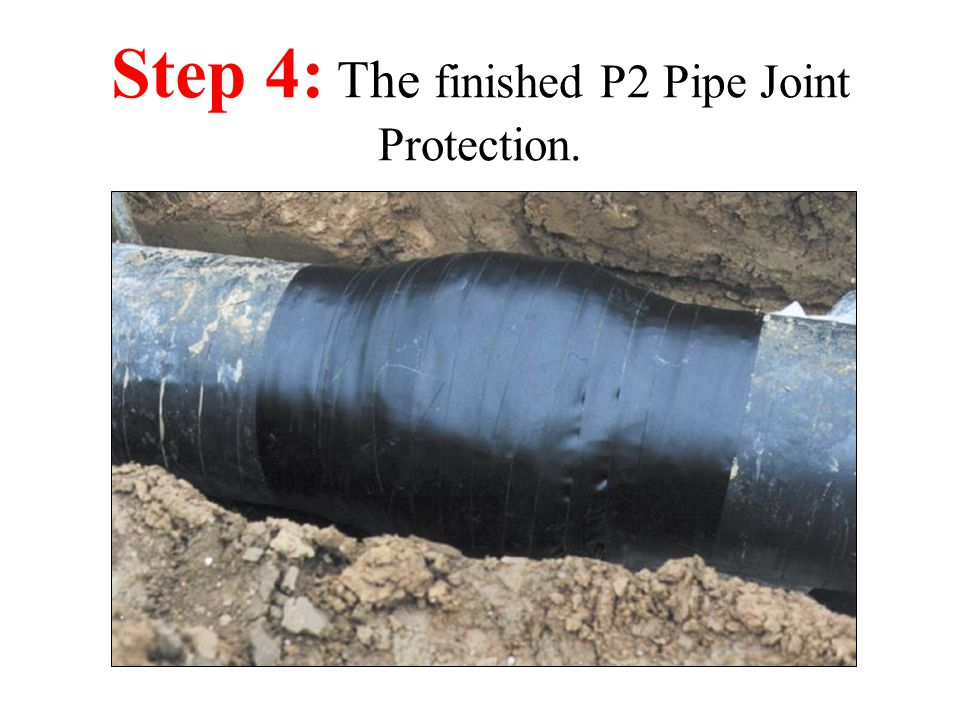Step 4: The finished P2 Pipe Joint Protection.