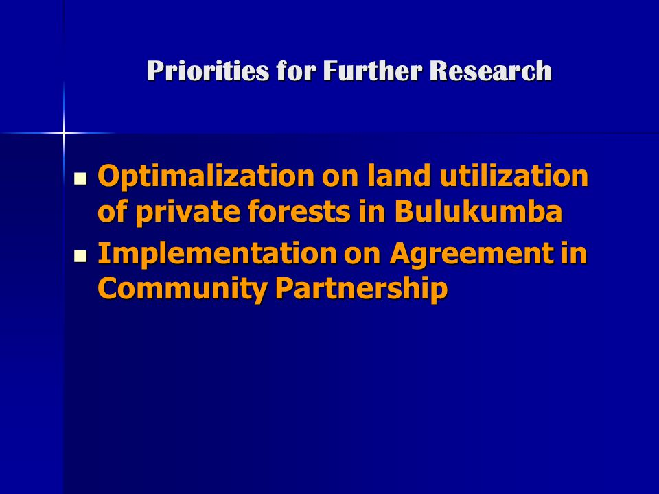 Priorities for Further Research Optimalization on land utilization of private forests in Bulukumba Optimalization on land utilization of private fores