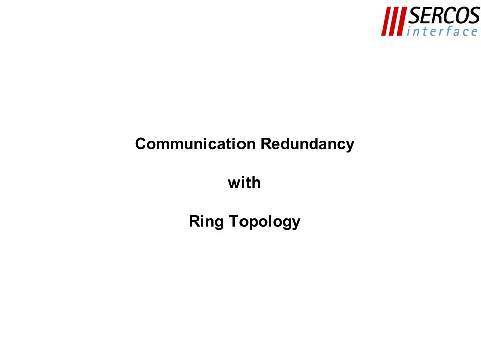 Communication Redundancy with Ring Topology