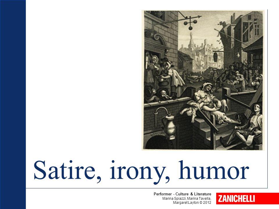 Satire, irony, humor Performer - Culture & Literature Marina Spiazzi, Marina Tavella, Margaret Layton © 2012