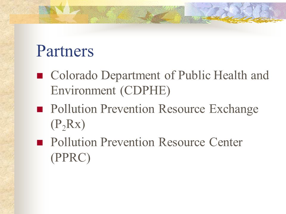 History P 2 Rx needed a state partner to apply for an EPA Exchange Network Grant At the eleventh hour P2Rx asked Colorado, and we said yes…….