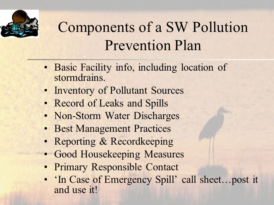 Components of a SW Pollution Prevention Plan Basic Facility info, including location of stormdrains.