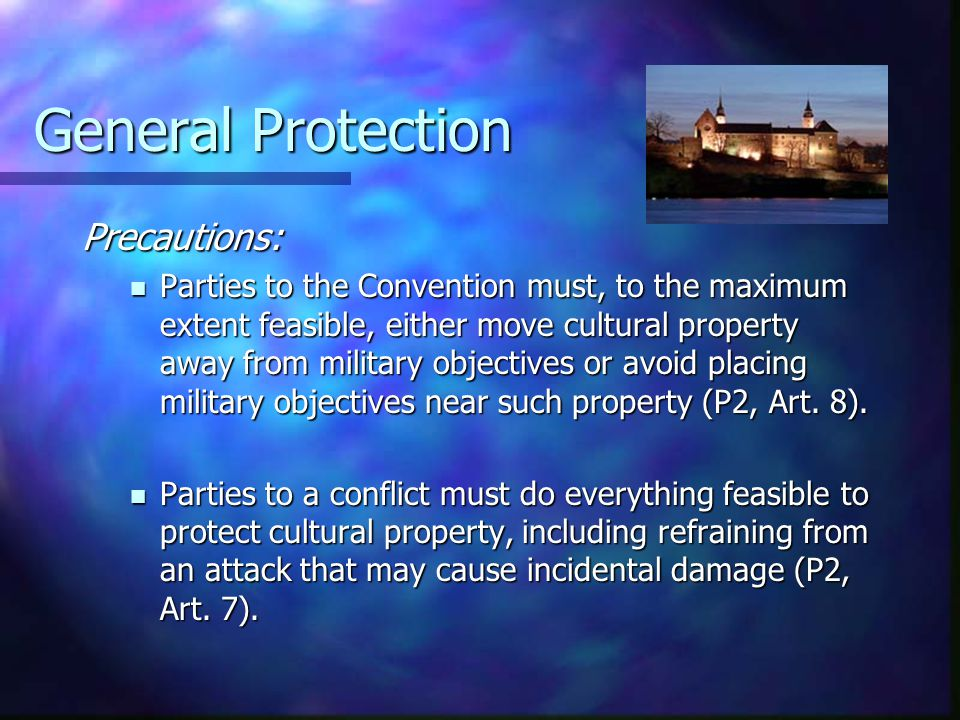 General Protection The obligation to respect all cultural property, described above, may be waived on the basis of imperative military necessity (CCP, Art.