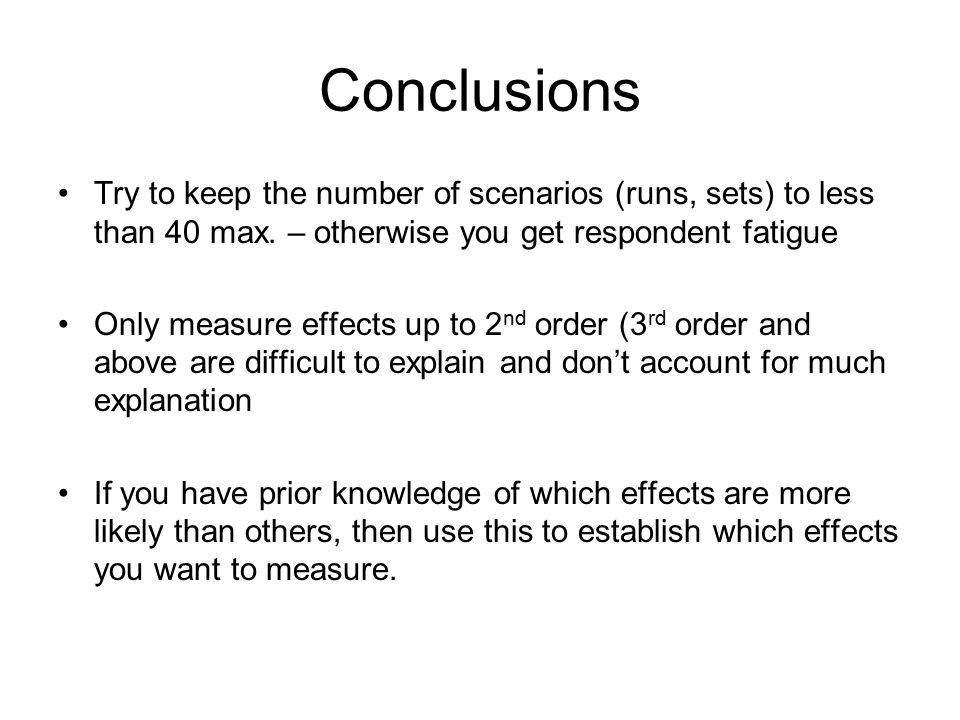 Conclusions Try to keep the number of scenarios (runs, sets) to less than 40 max.