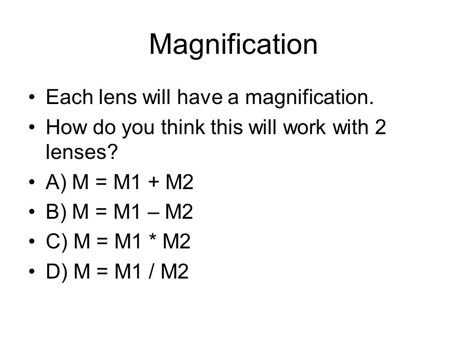 Sample We will put all this together… We have 2 lenses.