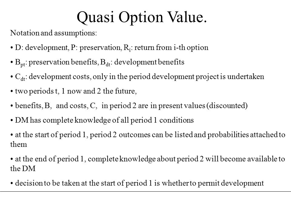 Quasi Option Value.Two-period development/preservation options.