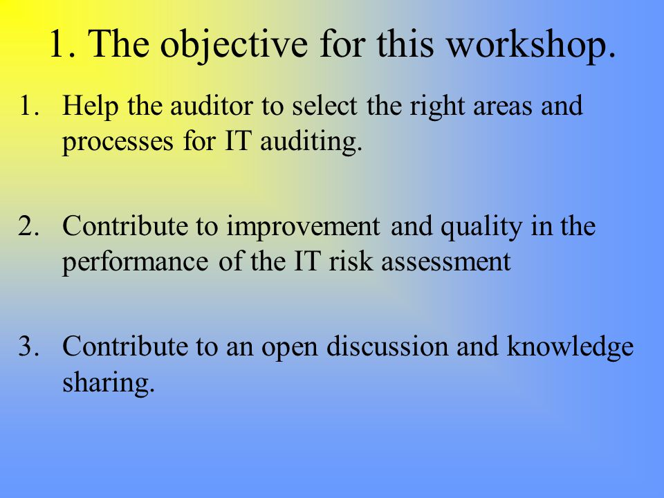 1. The objective for this workshop.