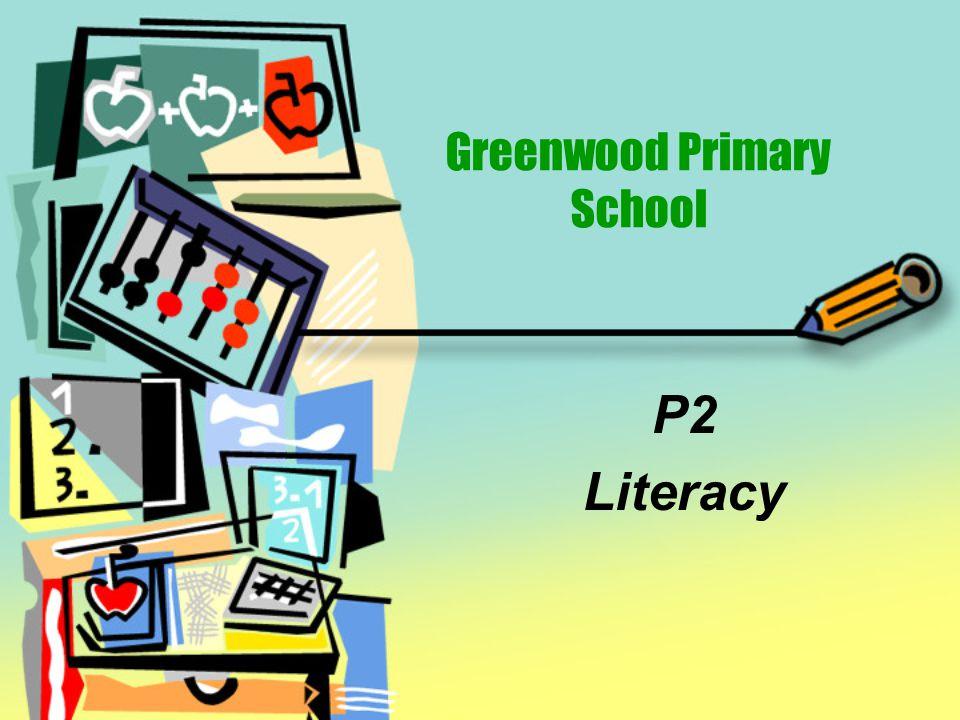 Greenwood Primary School P2 Literacy