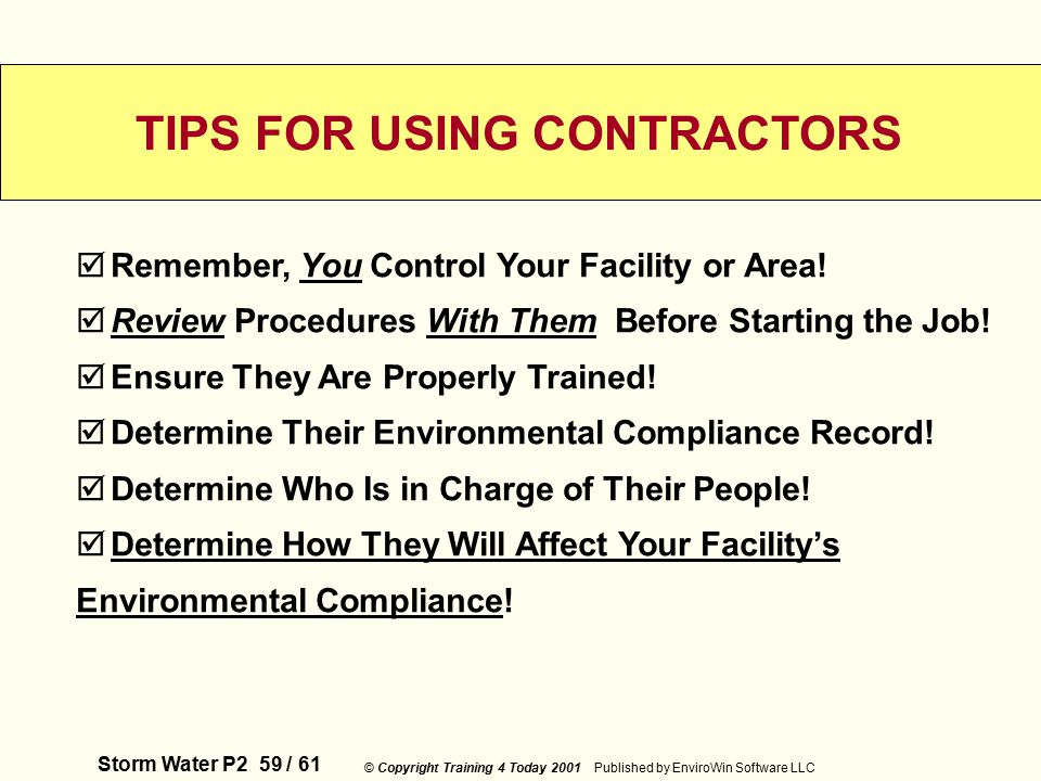 Storm Water P2 59 / 61 © Copyright Training 4 Today 2001 Published by EnviroWin Software LLC  Remember, You Control Your Facility or Area.