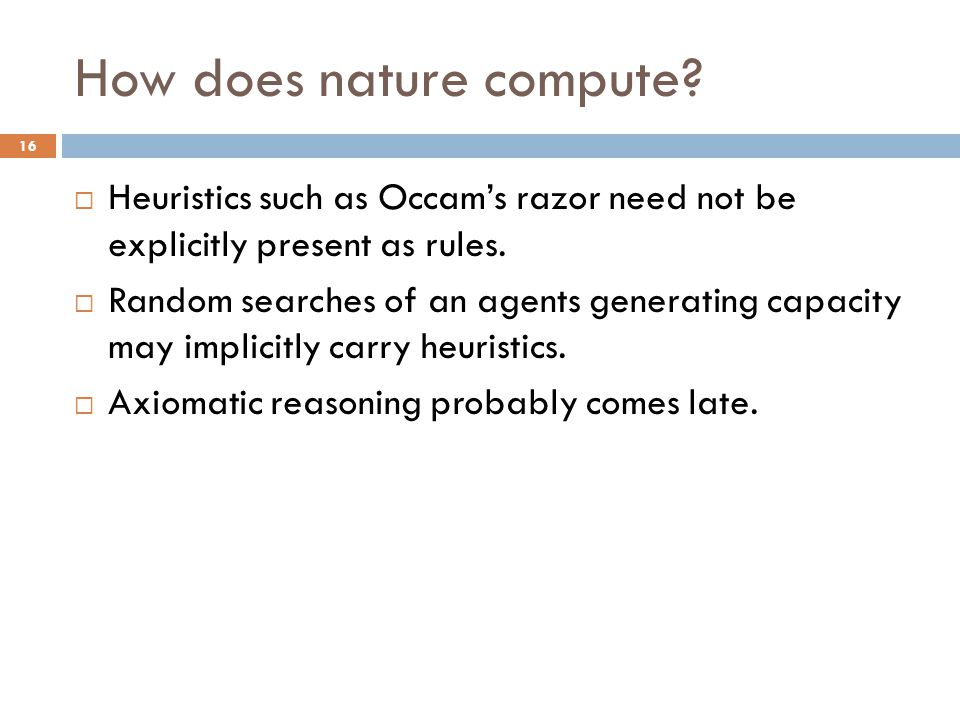 How does nature compute.