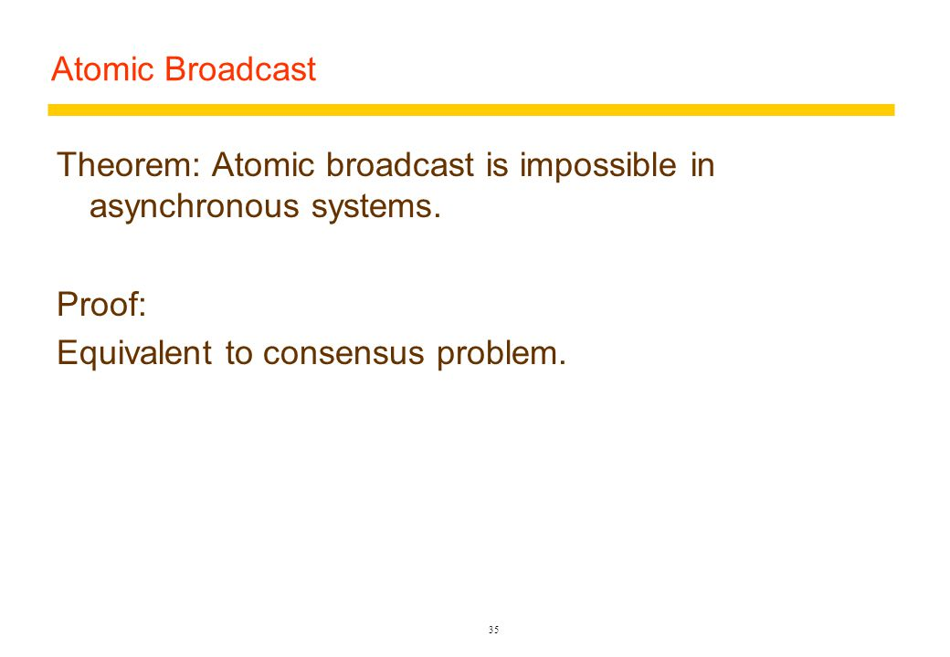 Atomic Broadcast Requires that all correct processes deliver all messages in the same order.