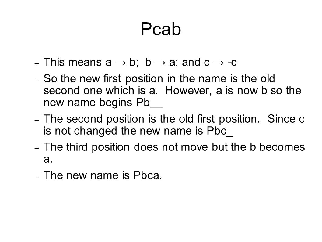 Pcab  This means a → b; b → a; and c → -c  So the new first position in the name is the old second one which is a.