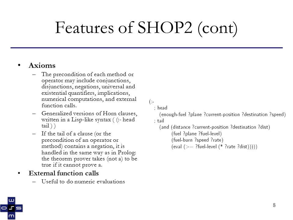9 Features of SHOP2 (cont) - The SHOP2 Algorithm