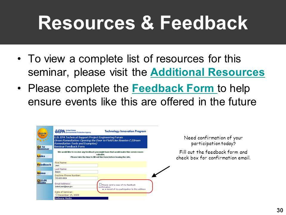 30 Resources & Feedback To view a complete list of resources for this seminar, please visit the Additional ResourcesAdditional Resources Please complete the Feedback Form to help ensure events like this are offered in the futureFeedback Form Need confirmation of your participation today.