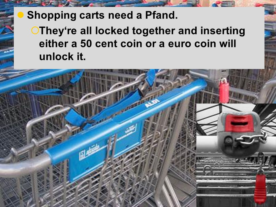Kaufst du viel. Shopping carts need a Pfand.