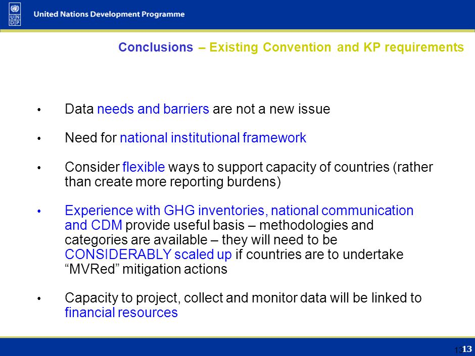 13 Conclusions – Existing Convention and KP requirements Data needs and barriers are not a new issue Need for national institutional framework Conside