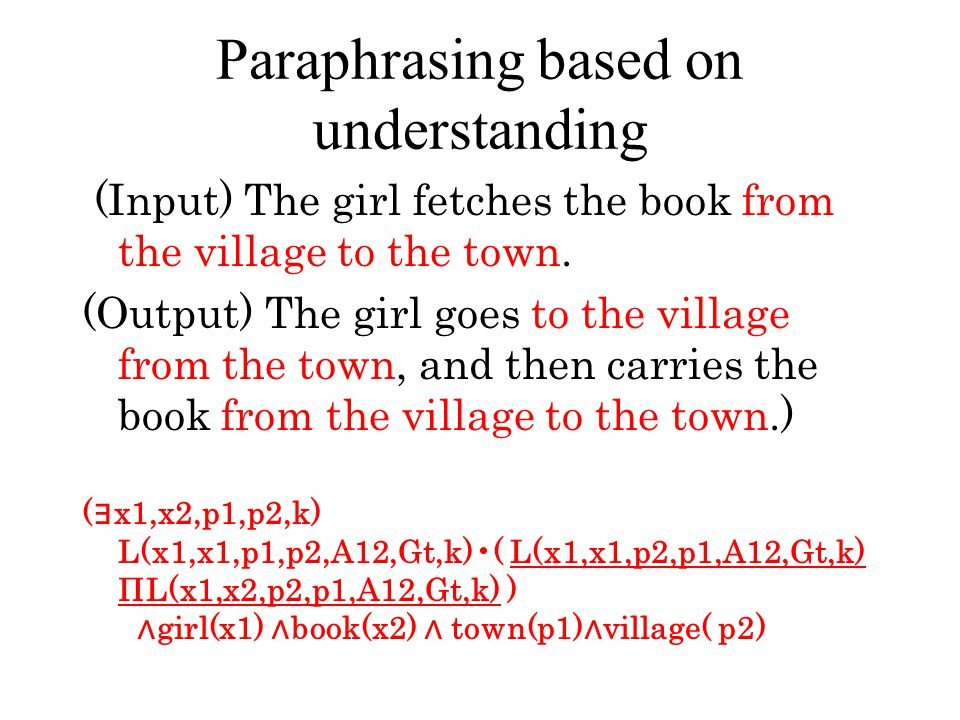 Paraphrasing based on understanding (Input) The girl fetches the book from the village to the town.