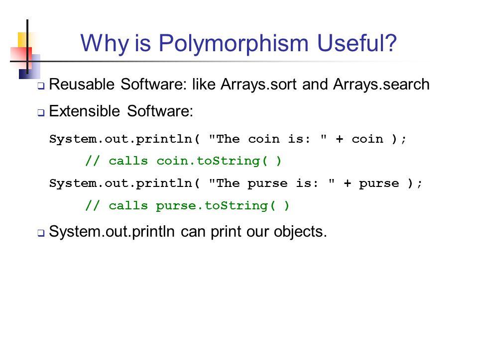 Why is Polymorphism Useful.