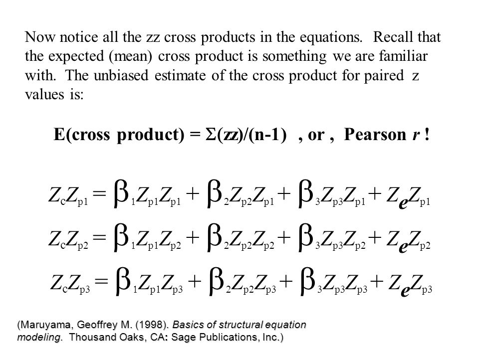 Now notice all the zz cross products in the equations. Recall that the expected (mean) cross product is something we are familiar with. The unbiased e